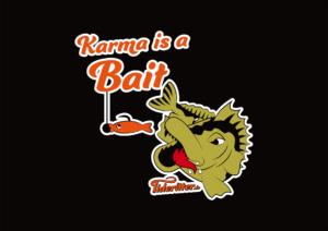 Karma is a bait